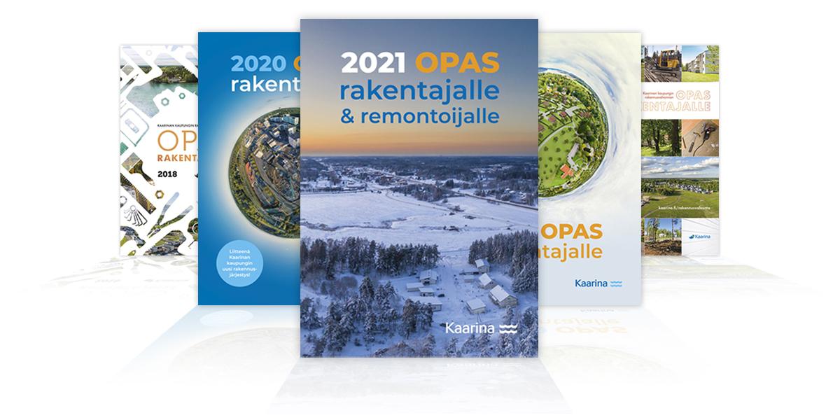 Opas Rakentajalle Kaarina, kannet 2017–2021